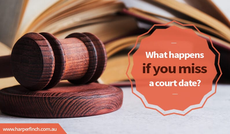 What happens if you miss a court date Brisbane QLD lawyer